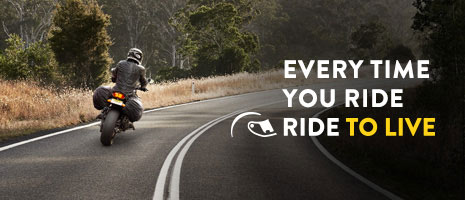 Every time you ride, ride to live.