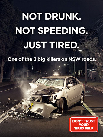 Not drunk. Not speeding. Just tired. Fatigue is one of the three big killers on NSW roads.